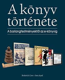 Sara Ayad, Roderick Cave A könyv története - A barlangfestményektől az e-könyvig